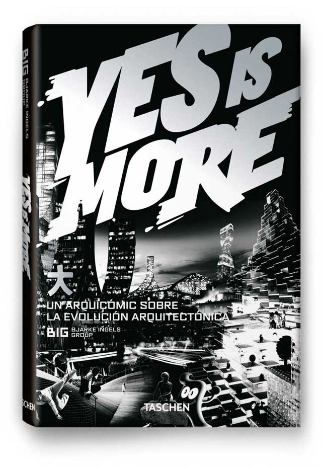 BIG architects: 'Yes is More'