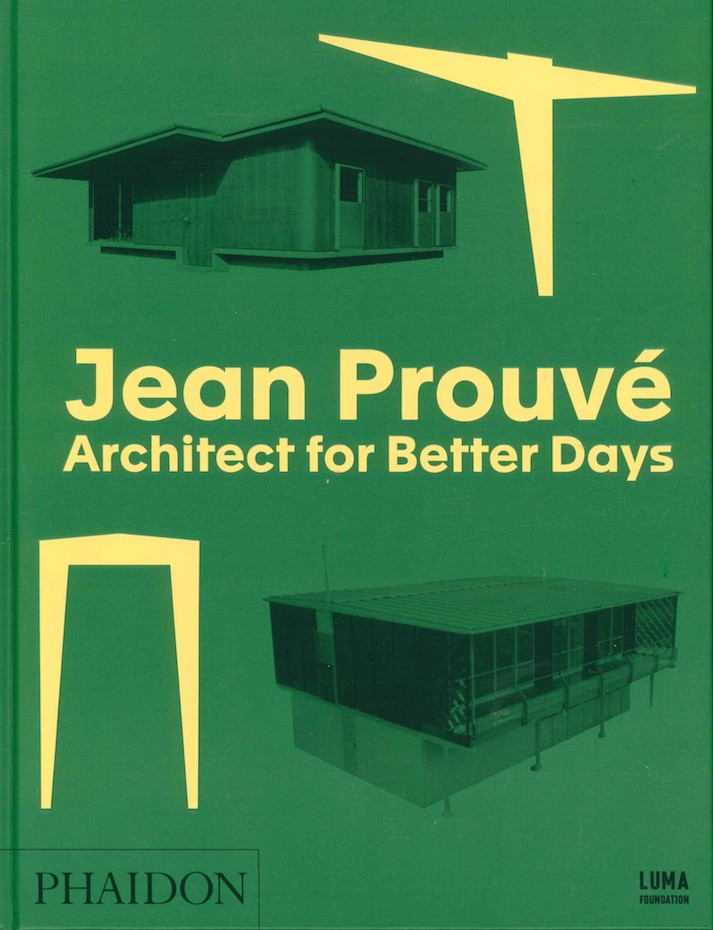Architect for better days Jean Prouvé Libros para amar la arquitectura